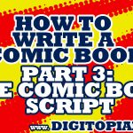 How to Write a Comic Book part 3: The Comic Book Script